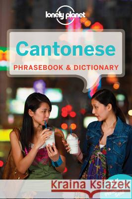 Lonely Planet Cantonese Phrasebook & Dictionary Lonely Planet 9781743603765