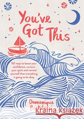 You've Got This Domonique Bertolucci 9781743796801 Hardie Grant Books