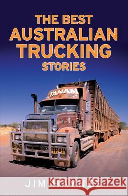 Best Australian Trucking Stories Jim Haynes 9781760633325 Allen & Unwin