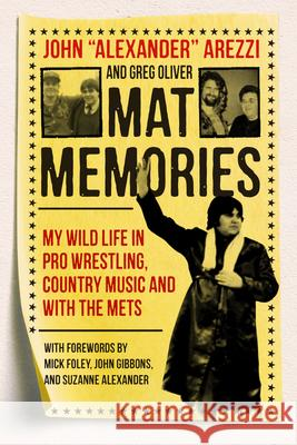Mat Memories: My Wild Life in Pro Wrestling, Country Music and with the Mets Mick Foley Greg Oliver John Gibbons 9781770415645 ECW Press