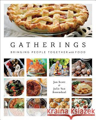Gatherings: Bringing People Together with Food Jan Scott 9781770502260