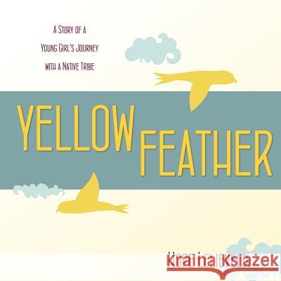 Yellow Feather Hope Lelieveld 9781770692602