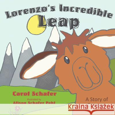 Lorenzo's Incredible Leap: A Story of Courage Carol Schafer Alison Schafe 9781770696082