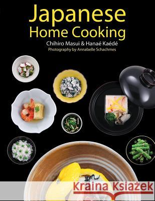 Japanese Home Cooking Chihiro Masui Hanae Kaede Annabelle Schachmes 9781770856066 Firefly Books