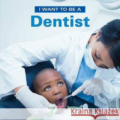 I Want to Be a Dentist Dan Liebman 9781770857858