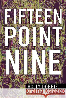 Fifteen Point Nine Holly Dobbie 9781770865235