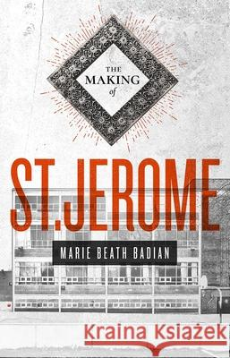 The Making of St. Jerome Marie Beath Badian 9781770917385