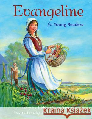 Evangeline for Young Readers Helene Boudreau Patsy MacKinnon 9781771080101