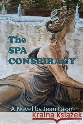The Spa Conspiracy Jean Lazar 9781771433785