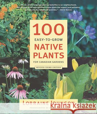100 Easy-To-Grow Native Plants for Canadian Gardens  9781771621441