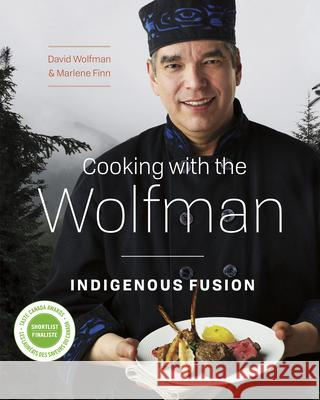 Cooking with the Wolfman: Indigenous Fusion  9781771621632