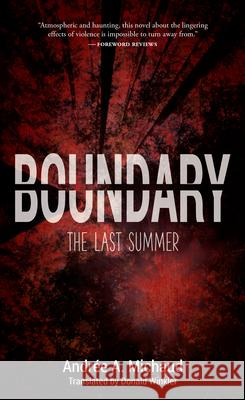 Boundary: The Last Summer Andree a. Michaud Donald Winkler 9781771961097