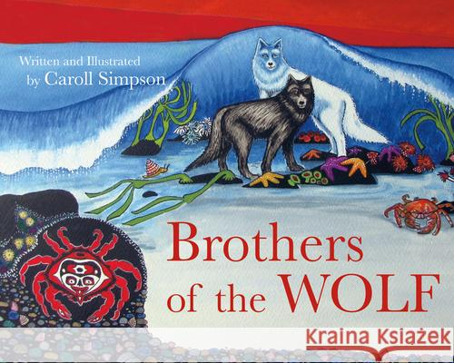 Brothers of the Wolf Caroll Simpson Caroll Simpson 9781772030389