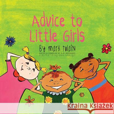 Advice to Little Girls: Includes an Activity, a Quiz, and an Educational Word List Mark Twain Anna Shukeylo A R Roumanis 9781772260168 Engage Books