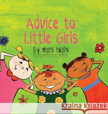 Advice to Little Girls: Includes an Activity, a Quiz, and an Educational Word List Mark Twain Anna Shukeylo A R Roumanis 9781772260175 Engage Books