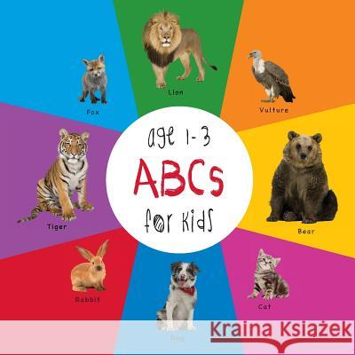 ABC Animals for Kids Age 1-3 (Engage Early Readers: Children's Learning Books) with Free eBook Dayna Martin A R Roumanis A R Roumanis 9781772260502 Engage Books