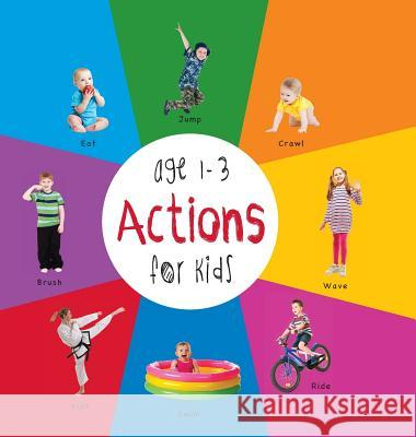 Actions for Kids Age 1-3 (Engage Early Readers: Children's Learning Books) with Free eBook Dayna Martin A R Roumanis A R Roumanis 9781772260564 Engage Books