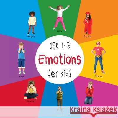 Emotions for Kids Age 1-3 (Engage Early Readers: Children's Learning Books) with Free eBook Dayna Martin A R Roumanis A R Roumanis 9781772260656 Engage Books