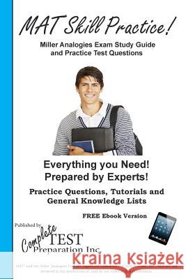 Miller Analogies Skill Practice!: Practice Test Questions for the Miller Analogies Test Complete Test Preparation Inc 9781772450927
