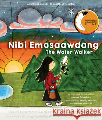 The Water Walker / Nibi Emosaawdang Joanne Robertson Shirley Williams Isadore Toulouse 9781772601008