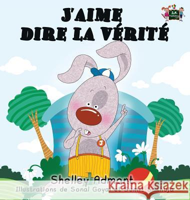 J'Aime Dire La Vrit: I Love to Tell the Truth (French Edition) Shelley Admont S. a. Publishing 9781772685213