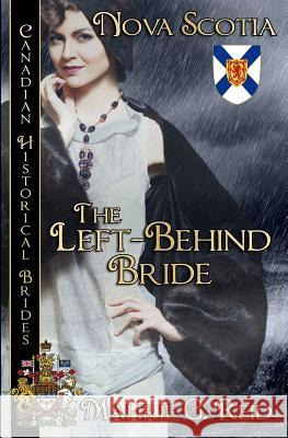 The Left Behind Bride: Nova Scotia Mahrie Reid 9781772998597
