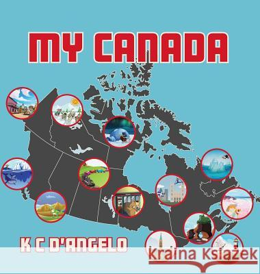 My Canada K. C. D'Angelo 9781773024486