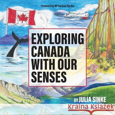 Exploring Canada with Our Senses Julia Sinke 9781773027456