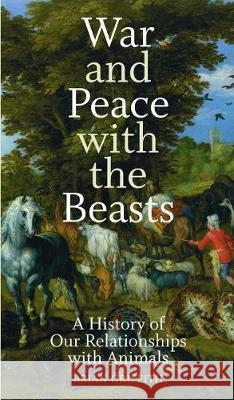 War and Peace with the Beasts Brian Griffith 9781773431796