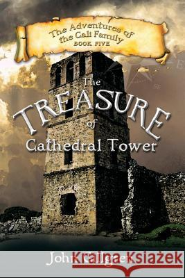 The Treasure of Cathedral Tower John Gillgren 9781773740010
