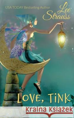 Love, Tink: the Complete Series Lee Strauss 9781774091203
