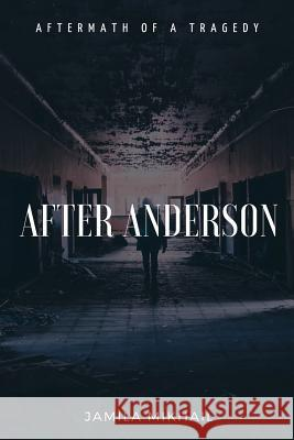 After Anderson: Aftermath of a Tragedy Jamila Mikhail 9781775308928