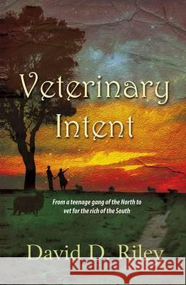 Veterinary Intent  Riley, David D. 9781780035680