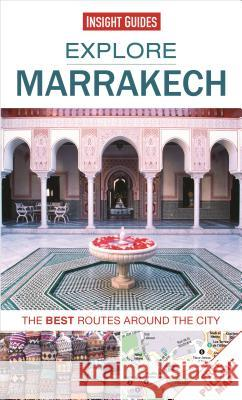 Explore Marrakech: The Best Routes Around the City Insight Guides 9781780056791