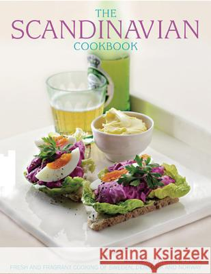The Scandinavian Cookbook: Fresh and Fragrant Cooking of Sweden, Denmark and Norway Anna Mosesson Janet Laurence Judith H. Dern 9781780193007