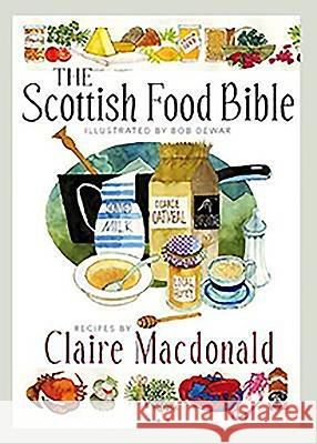 The Scottish Food Bible Claire Macdonald 9781780272283