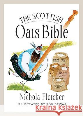 The Scottish Oats Bible Nicola Fletcher 9781780273648