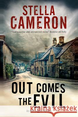 Out Comes the Evil: A Cotswold Murder Mystery Stella Cameron 9781780290782