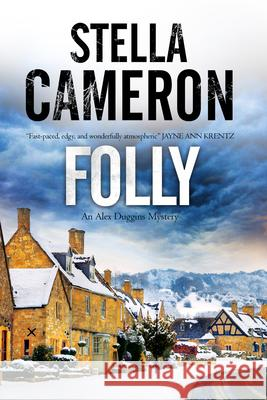Folly: A British Murder Mystery Set in the Cotswolds Stella Cameron 9781780295541