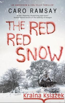 The Red, Red Snow Caro Ramsay 9781780296920