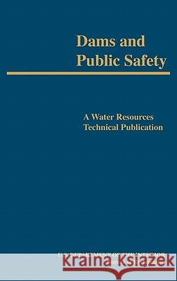 Dams and Public Safety (a Water Resources Technical Publication) Robert B. Jansen Bureau of Reclamation                    U. S. Department of the Interior 9781780393537