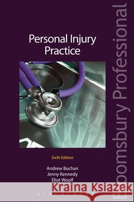 Personal Injury Practice: The Guide to Litigation in the County Court and the High Court (Sixth Edition) Andrew Buchan 9781780431956