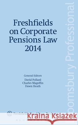 Freshfields on Corporate Pensions Law 2014 David Pollard Charles Magoffin Dawn Heath 9781780434513