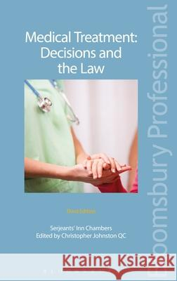 Medical Treatment: Decisions and the Law: Third Edition Christopher Johnsto 9781780439174