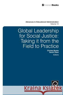 Global Leadership for Social Justice: Taking It from the Field to Practice Christa Boske 9781780522784