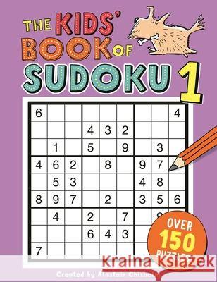 The Kids' Book of Sudoku 1 Chisholm, Alastair 9781780555010