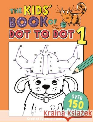 The Kids' Book of Dot to Dot 1 Golden Twomey, Emily 9781780555058