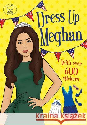 Dress Up Meghan Georgie Fearns 9781780555799 Michael O'Mara Books