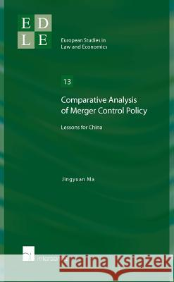 Comparative Analysis of Merger Control Policy: Lessons for China Jingyuan Ma 9781780682457