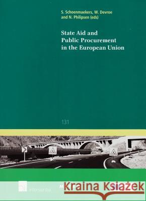 State Aid and Public Procurement in the European Union Wouter Devroe Sarah Schoenmaekers Niels Philipsen 9781780682747
